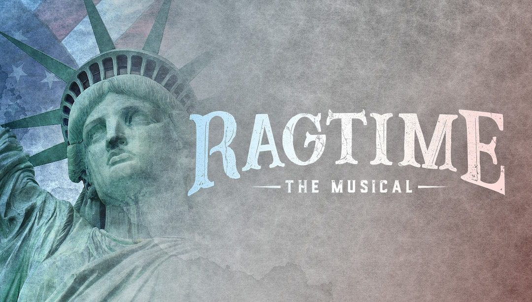 Take a Historic Look at Turn-of-the-Century America in Ragtime!