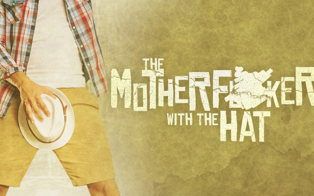Live Dangerously and Solve the Mystery of The Motherf**ker With the Hat
